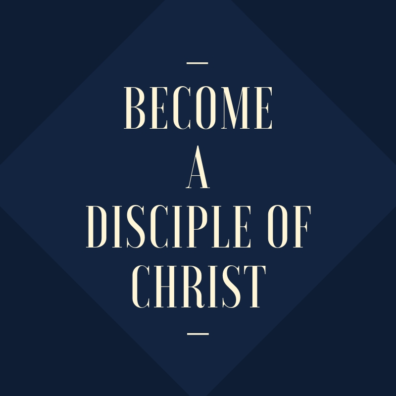 become a disciple of Christ